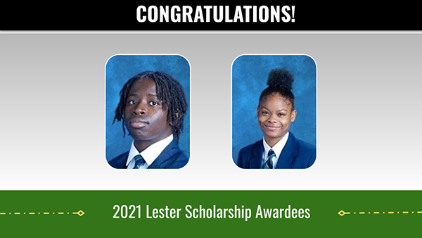 CONGRATULATIONS! 2021 Lester Scholarship Awardees