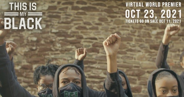 This is My Black – Virtual Premier – Tickets Available Now!